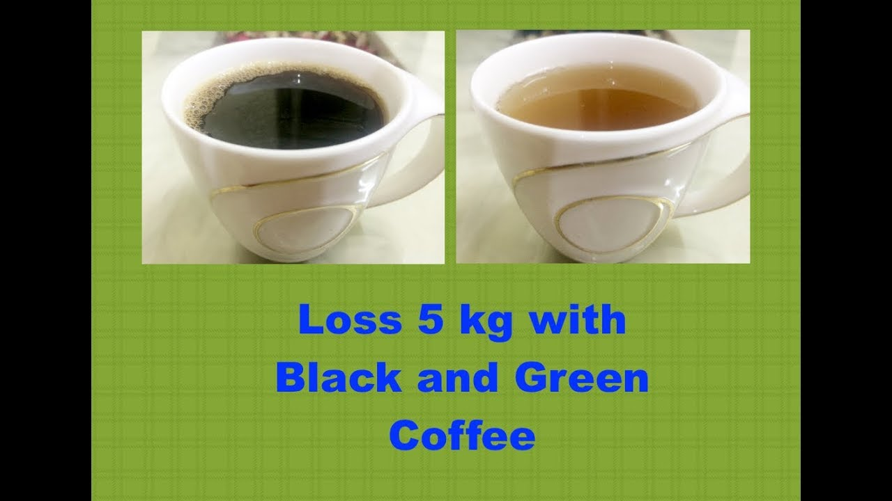 Lose 15Kg in a Month With Green and Black Coffee | HOW TO ...