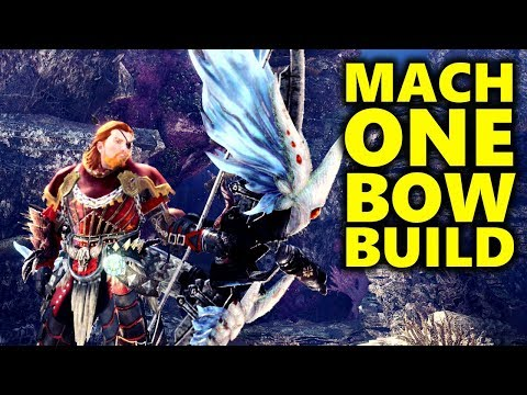 MACH ONE! Bow Build - Monster Hunter World