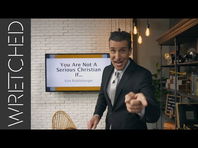 You are not a serious Christian if…