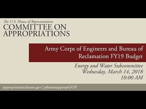 Hearing: FY19 Budget- U.S. Army Corps of Engineers & Bureau of Reclamation (EventID=107983)