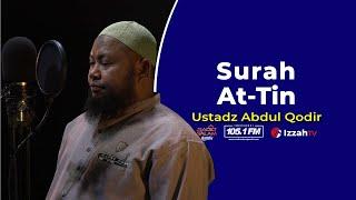Download Ustadz Abdul Qodir - Surah At Tin - Juz 30