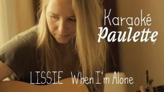 Karaoké Paulette : Lissie - When I'm Alone