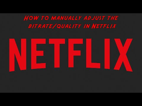 How to manually adjust the bitratequality in Netflix