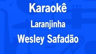Karaokê Laranjinha - Wesley Safadão