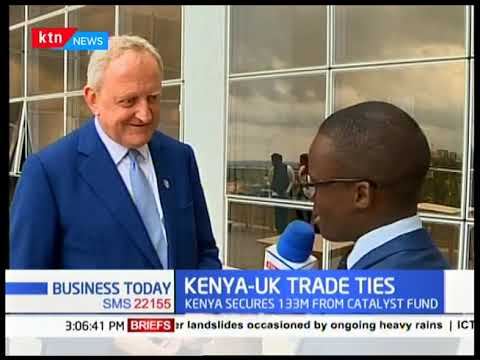 Kenya secures sh.100 million from United Kingdom to support entrepreneurs| KENYA -UK TRADE TIES