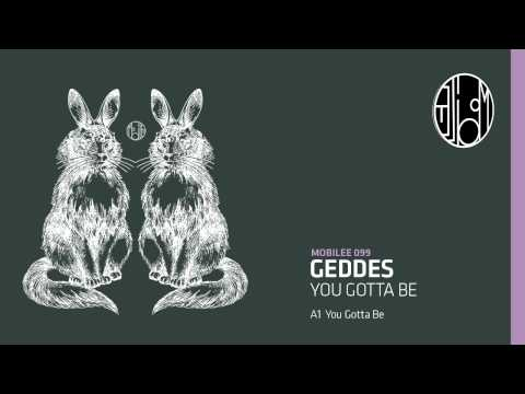 Geddes - You Gotta Be - mobilee099