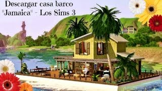 "Video Descargar casa barco ""Jamaica"" - Los Sims 3 Aventura en la isla download MP3, 3GP, MP4, WEBM, AVI, FLV September 2018"