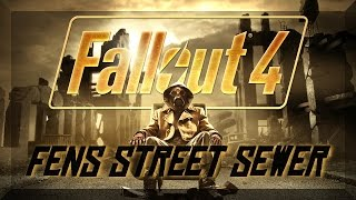 Fallout 4 - Fens Street Sewer (serial killer hideout)