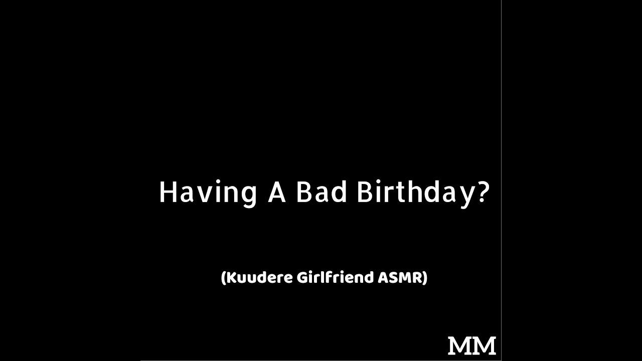 Having A Bad Birthday? (Kuudere Girlfriend ASMR)