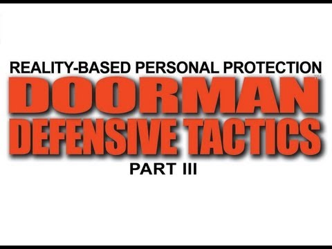 Bouncer & Doorman Defensive Tactics: Part III