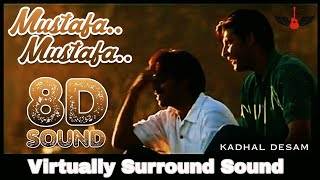 Mustafa | 8D Audio Song | Kadhal Desam | A.R.Rahman | Tamil 8D Songs