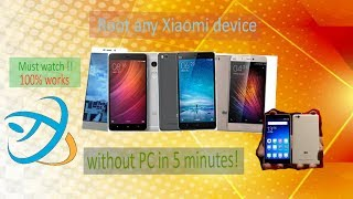 How To   Root Any Xiaomi Device Without PC In 5 Minutes! Technical Edu4 Beginners
