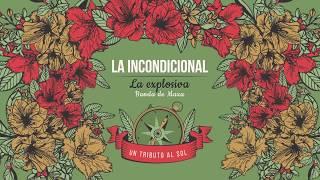 La Explosiva Banda de Maza - La Incondicional (Lyric Video)