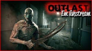 Outlast   Playthrough Completa do INÍCIO ao FIM em Livestream   Parte 1 (Outlast 2 HYPE)