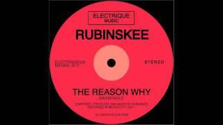 Rubinskee - The Reason Why
