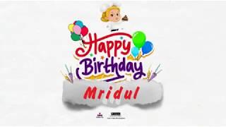 Happy Birthday Mridul
