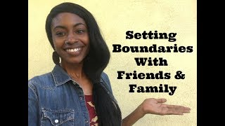 How To Set Boundaries With Friends & Family (Relationship Advice for Millennial Women)