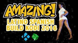 AMAZING LATINO SPANISH BUILD KODI XBMC 2016