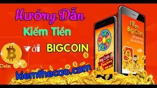 BigCoin ứng dụng kiếm tiền online nhanh nhất 2017 trên điện thoại