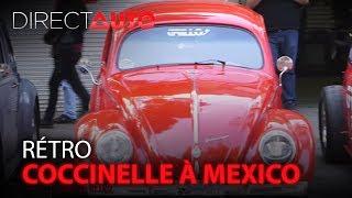 Saga rétro : la coccinelle à Mexico ! - DIRECT AUTO