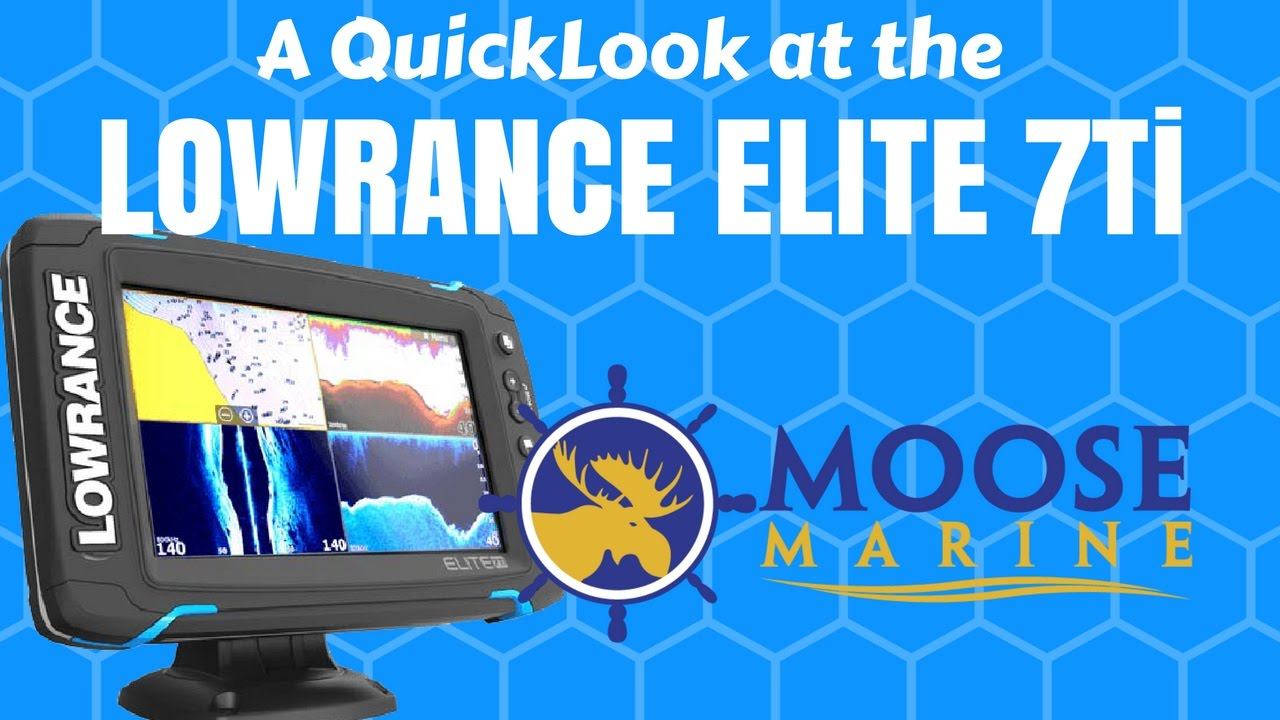 Lowrance Elite 7ti QuickLook with Moose - Moose Marine