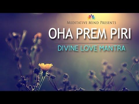 Mantra Music | OHA PREM PIRI | Divine Love Mantra