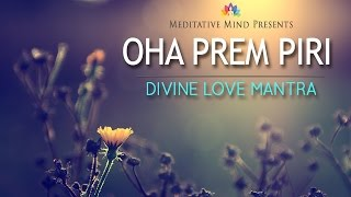 mantra music oha prem piri divine love mantra