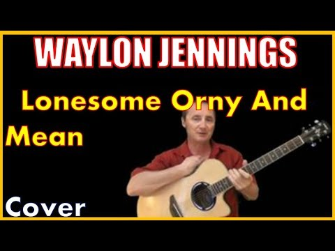 Lonesome On'ry And Mean Acoustic Guitar Cover - Waylon Jennings Chords & Lyrics Sheet