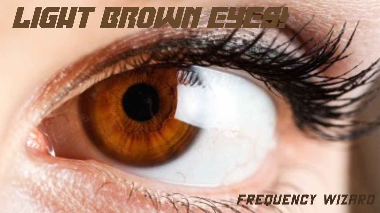 Get Light Brown Eyes Fast! Subliminals Frequencies ...