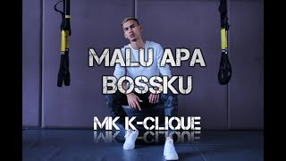 Download MALU APA BOSSKU MK K-CLIQUE (LIRIK VIDEO) Mp3