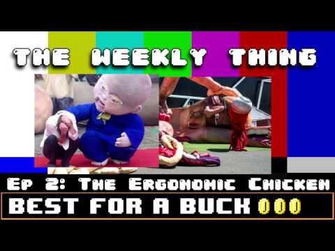 The Weekly Thing Episode 2 - Everybody And The Ergonomic Chicken