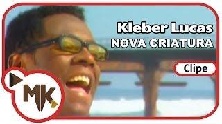 Kleber Lucas - Nova Criatura (Clipe Oficial MK Music)