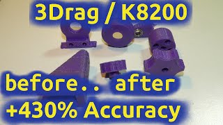 K8200 3Drag +430% Z Axis Accuracy Before/After Example Pieces