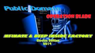 Public Domain  - Operation Blade  ( Infinate & DEEP INSIDE FACTORY Electro Edition 2014 )