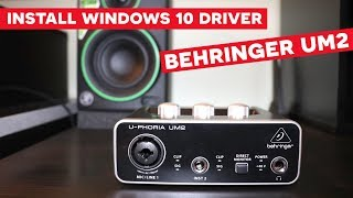 Behringer UM2 Setup Driver on Windows 10 [Step by Step]