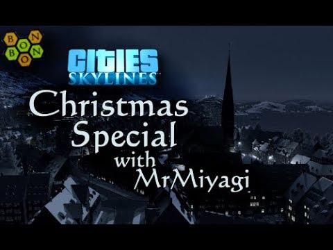 Cities Skylines - Christmas Special - with Mr Miyagi - A Skylines Talk Special