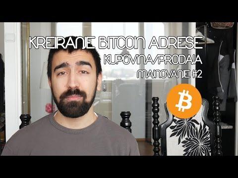 Kako Napraviti Bitcoin Adresu/Wallet, Kupovina/Prodaja Bitcoina | Majnovanje #2