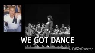 WE GOT DANCE
