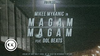 Mikee Mykanic - Magam Magam [CC Lyric] (Video / Film) feat. DolBeats