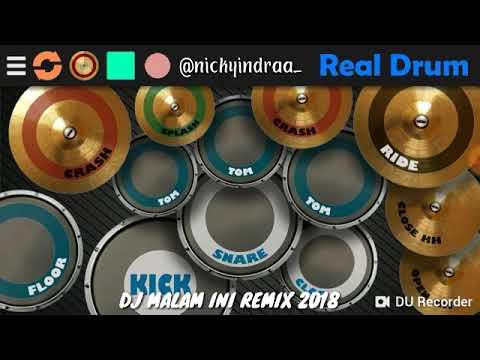 DJ MALAM INI REMIX 2018 (Real Drum)