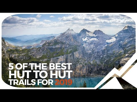 5 Of The Best Hut To Hut Trails For 2019