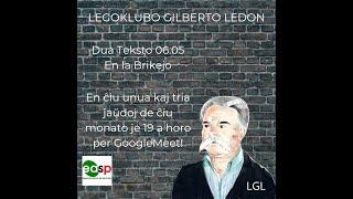 """LegoKlubo Gilberto Ledon (LGL), diskuto pri la teksto """"02 EN LA BRIKEJO"""" je la 6ª de Majo de 2021"""