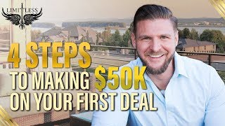 How To Make $50K On Your First Deal
