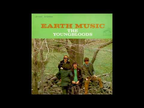 The Youngbloods - Earth Music - 1967 (Full Album)