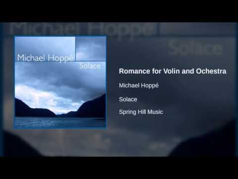 Michael Hoppé - Romance for Volin and Ochestra