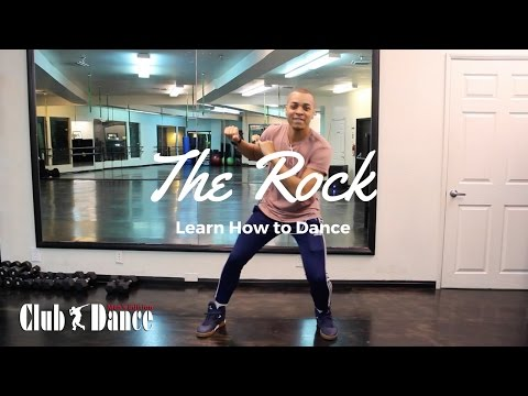Learn How to Dance - The Rock - Club Dance (Men's Edition)