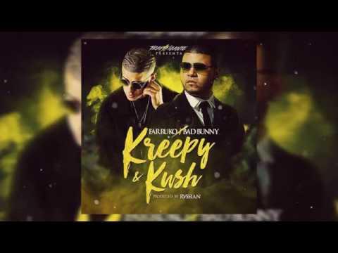 Kreepy & Kush - Ozuna Ft Farruco, Bad Bunny