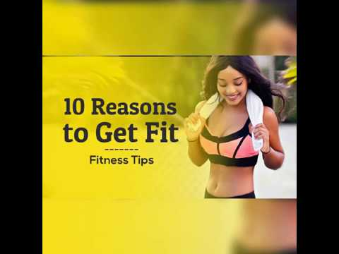 10 Reasons to get fit|| # get to fitness|| #fitness