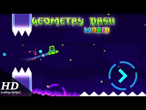 Geometry Dash World Android Gameplay [1080p/60fps]