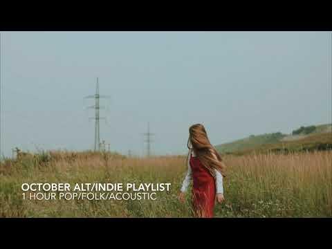 Alt/Indie/Pop/Folk/Acoustic 1 Hour Playlist (October 2017 Compilation)